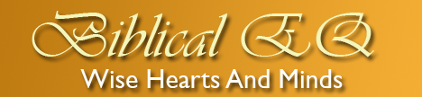 Biblical EQ: Wise Hearts and Minds
